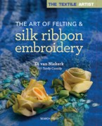 The Art o Felting & Silk Ribbon Embroidery